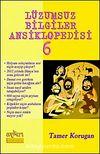 Lüzumsuz (!) Bilgiler Ansiklopedisi 6
