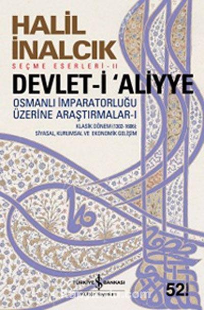 Devlet-i Aliyye & Osmanlı İmparatorluğu Üzerine Araştırmalar -I