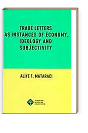 Trade Letters as Instances of Economy, Ideology and Subjectivity