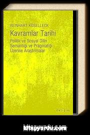 Kavramlar Tarihi & Politik ve Sosyal Dilin Semantiği ve Pragmatiği Üzerine Araştırmalar