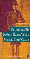 Unutulmuş Bir Devletçi İktisat Vekili Mustafa Şeref Özkan