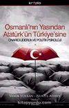 Osmanlı'nın Yasından Atatürk'ün Türkiye'sine & Onarıcı Liderlik ve Politik Psikoloji-