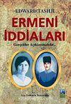 Ermeni İddiaları & Gerçekler Açıklanmalıdır