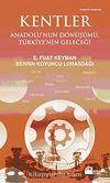 Kentler & Anadolu'nun Dönüşümü, Türkiye'nin Geleceği