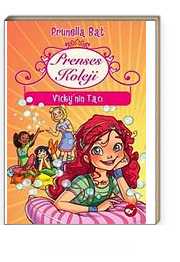 Prenses Koleji 1. Kitap / Vicky'nin Tacı