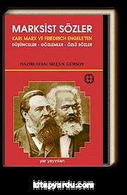 Marksist Sözler & Karl Marx ve Friedrich Engels'ten Düşünceler-Gözlemler-Özlü Sözler