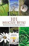 101 Mucize Bitki / Doğadan Gelen Sağlık