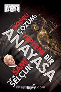 Doğru Çözüm Yepyeni Bir Anayasa