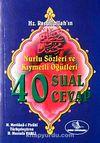 40 Sual 40 Cevap & Hz. Resullullah'ın Nurlu Sözleri ve Kıymetli Öğütleri (Cep Boy)
