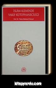 İslam Aleminde Vakıf Kütüphaneciliği