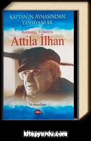Romancı Yönüyle Attila İlhan & Kaptan'ın Aynasından Yansıyanlar