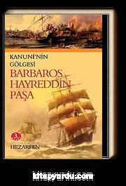 Barbaros Hayreddin Paşa & Kanuni'nin Gölgesi