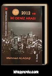 2012 ve İki Deniz Arasında