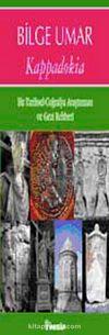 Kappadokia & Bir Tarihsel Coğrafya Araştırması ve Gezi Rehberi