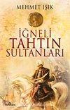 İğneli Tahtın Sultanları