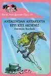Antalya'dan Antakya'ya Kıyı Kıyı Akdeniz & Ece ile Arda Efsaneler Dizisi