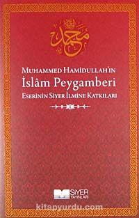 Muhammed Hamidullah'ın İslam Peygamberi Eserinin Siyer İlmine Katkıları -  pdf epub