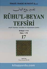 Ruhu'l-Beyan Tefsiri 17. Cüz (Harfi Harfine Tercüme ve Dipnotlarla Şerhi)Enbiya 1-112 Hacc 1-78 - İsmail Hakkı Bursevi pdf epub