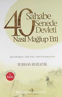 40 Sahabe 40 Senede 40 Devleti Nasıl Mağlup Etti? - Burhan Bozgeyik pdf epub