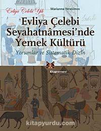 Evliya Çelebi Seyahatnamesi'nde Yemek KültürüYorumlar ve Sistematik Dizin - Marianna Yerasimos pdf epub