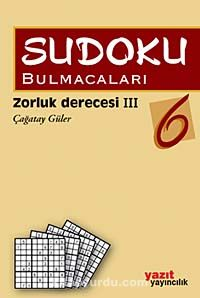 Sudoku Bulmacaları 6Zorluk Derecesi III - Prof. Dr. Çağatay Güler pdf epub