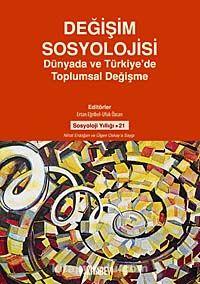Değişim SosyolojisiDünyada ve Türkiye'de Toplumsal Değişme - Ufuk Özcan pdf epub