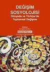 Değişim Sosyolojisi & Dünyada ve Türkiye'de Toplumsal Değişme