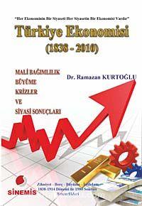 Türkiye Ekonomisi (1838 - 2010) - Dr. Ramazan Kurtoğlu pdf epub