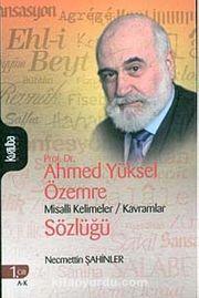 Prof. Dr. Ahmed Yüksel Özemre Misalli Kelimeler / Kavramlar Sözlüğü (2 Cilt Takım)
