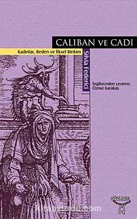 Caliban ve CadıKadınlar, Beden ve İlksel Birikim - Silvia Federici pdf epub