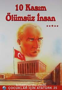 10 Kasım Ölümsüz İnsan / Çocuklar İçin Atatürk