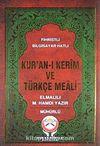 Kur'an-ı Kerim ve Türkçe Meali Çanta Boy & Fihristli - Bilgisayar Hatlı - Mühürlü