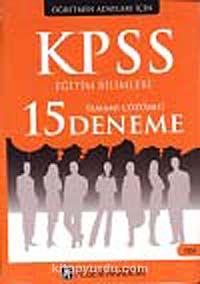 2012 KPSS Eğitim Bilimleri Tamamı Çözümlü 15 Deneme Sınavı - Komisyon pdf epub