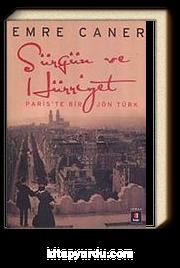 Sürgün ve Hürriyet & Paris'te Bir Jön Türk