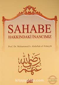 Sahabe Hakkındaki İnancımız - Prof. Dr. Muhammed b. Abdullah Vuheybi pdf epub