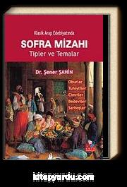 Klasik Arap Edebiyatında Sofra Mizahı & Tipler ve Temalar