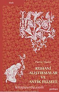 Ruhani Alıştırmalar ve Antik Felsefe - Pierre Hadot pdf epub
