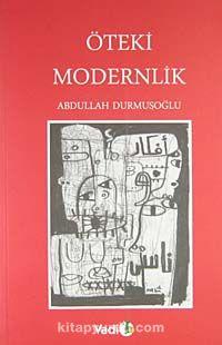 Öteki Modernlik - Abdullah Durmuşoğlu pdf epub