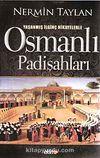 Yaşanmış İlginç Hikayelerle  Osmanlı Padişahları