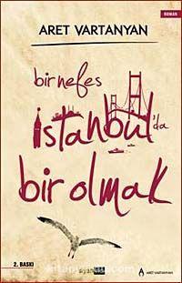 Bir Nefes İstanbul'da Bir Olmak - Aret Vartanyan pdf epub