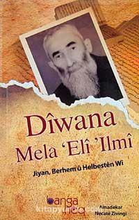 Diwana Mela Eli IlmiJiyan, Berhem u Helbesten Wi - Necate Zivingi pdf epub