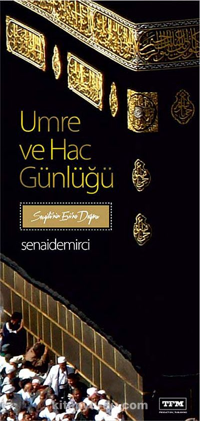 Umre ve Hac Günlüğü - Senai Demirci pdf epub