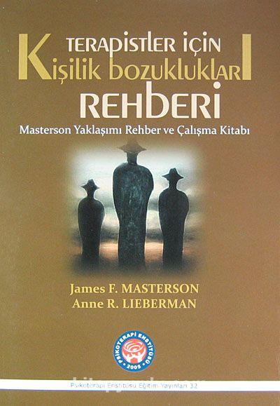 Terapistler İçin Kişilik Bozuklukları RehberiMasterson Yaklaşımı Rehber ve Çalışma Kitabı - James F. Masterson pdf epub