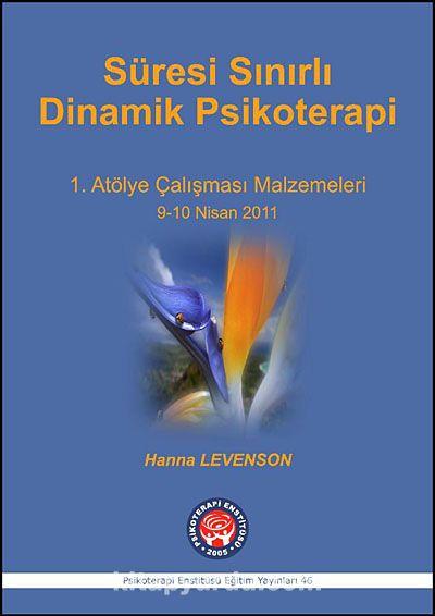 Süresi Sınırlı Dinamik Psikoterapi1. Atölye Çalışması Malzemeleri 9-10 Nisan 2011 - Hanna Levenson pdf epub