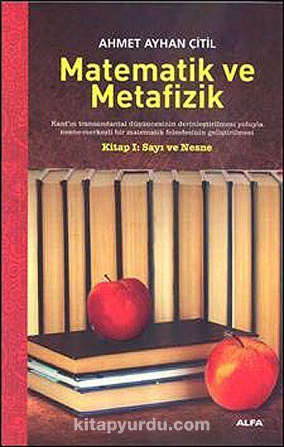Matematik ve MetafizikKitap 1: Sayı ve Nesne - Ahmet Ayhan Çitil pdf epub