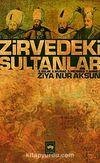 Zirvedeki Sultanlar / 2.Selim - 3.Murad - 3.Mehmed - 1.Ahmed