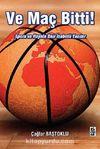 Ve Maç Bitti! & Spora ve Hayata Dair İsabetli Yazılar