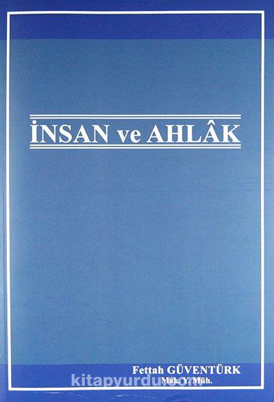 İnsan ve Ahlak - Mak. Y. Müh. Fettah Güventürk pdf epub