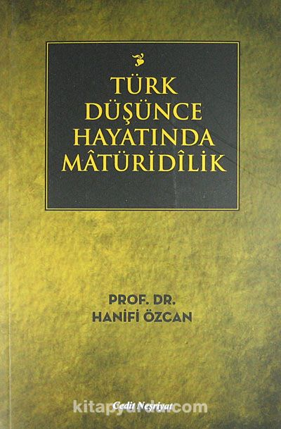 Türk Düşünce Hayatında Matüridilik - Prof. Dr. Hanifi Özcan pdf epub