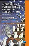 Dictionary of Psychological Counseling and Guidance Terms / Psikolojik Danışma ve Rehberlik Terimleri Sözlüğü